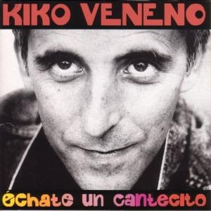 Kiko_Veneno-Echate_Un_Cantecito-Frontal